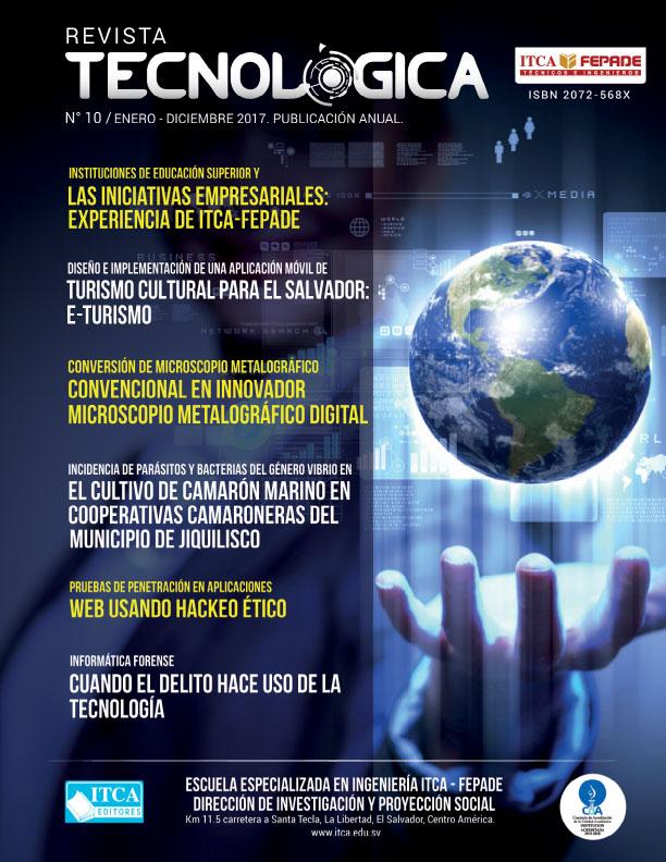 DIRECCIÓN DE INVESTIGACIÓN Y PROYECCIÓN SOCIAL. ITCA-EDITORES PRESENTA REVISTA TECNOLÓGICA NO. 10, AÑO 2017